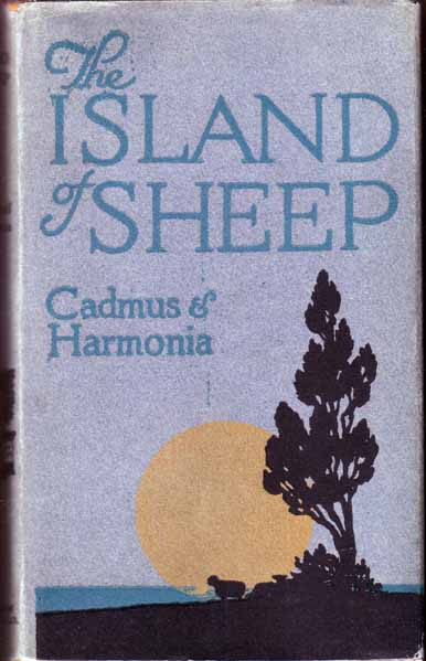The Island of Sheep. John BUCHAN, Cadmus and Harmonia.