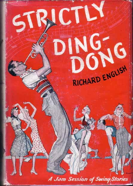 Strictly Ding-Dong [Swing Music Novel]. Richard ENGLISH