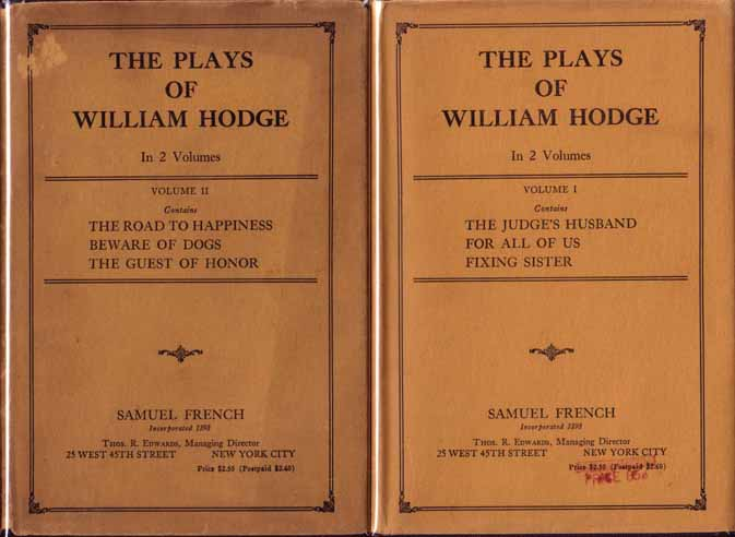 The Plays of William Hodge, in Two Volumes: The Judge's Husband; For All of Us; Fixing Sister;...