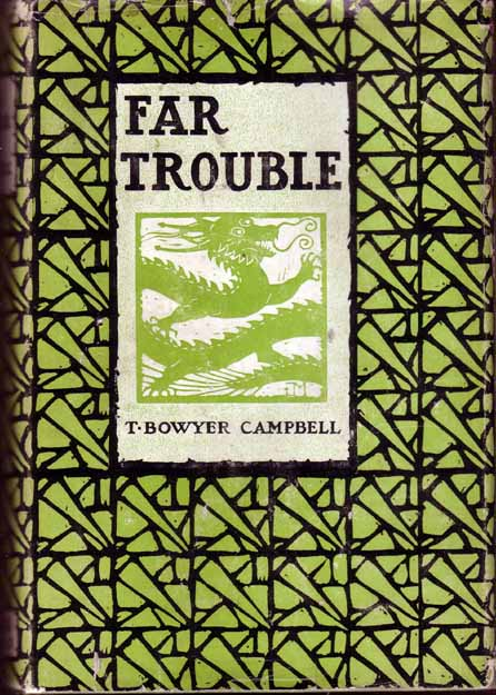 Far Trouble. T. Bowyer CAMPBELL.