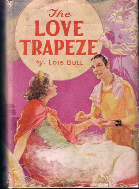 The Love Trapeze. Lois BULL