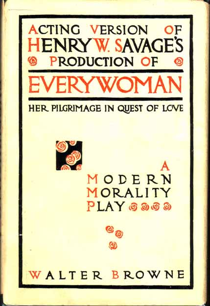 Everywoman, Her Pilgrimage in Quest of Love. Walter BROWNE.
