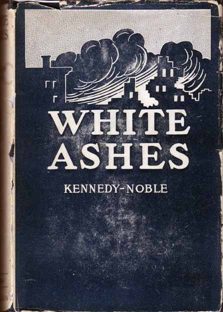 White Ashes (BUSINESS FICTION). KENNEDY-NOBLE