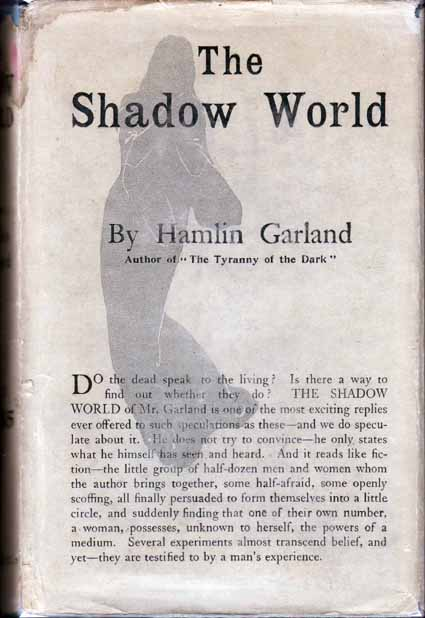 The Shadow World. Hamlin GARLAND