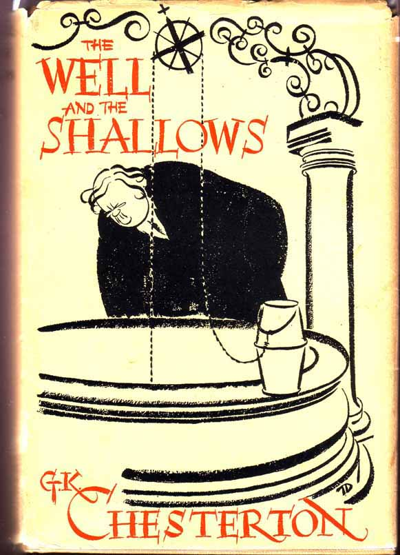 The Well and Shallows. G. K. CHESTERTON