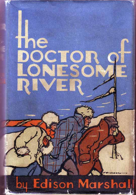 The Doctor of Lonesome River. Edison MARSHALL.