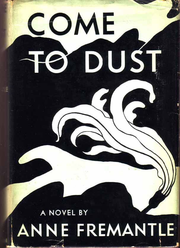 Come To Dust. Anne FREMANTLE.