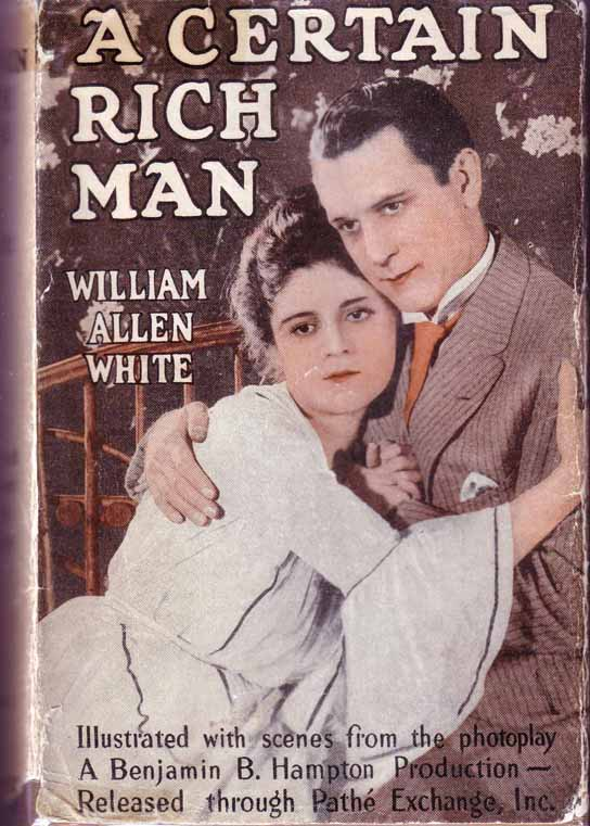 A Certain Rich Man (BUSINESS PHOTOPLAY). William Allen WHITE