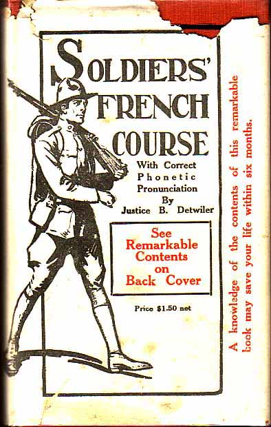 Soldiers' French Course. Justice B. DETWILER