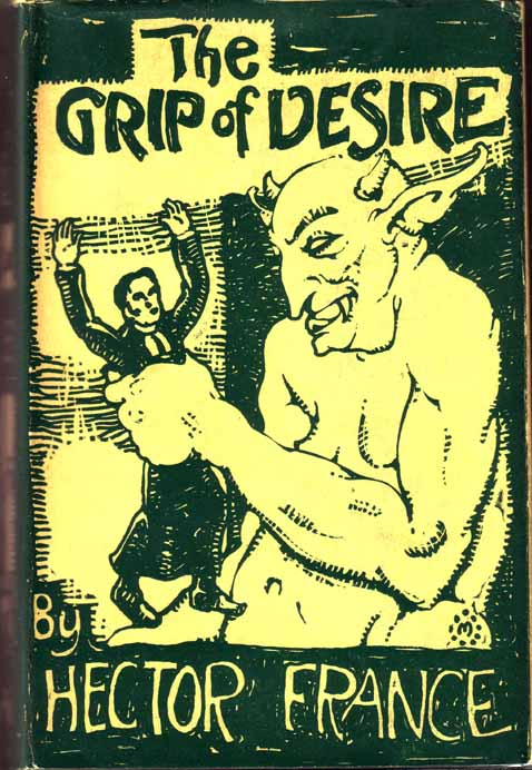 The Grip of Desire, The Story of a Parish-Priest. Hector FRANCE, Mahlon Blaine