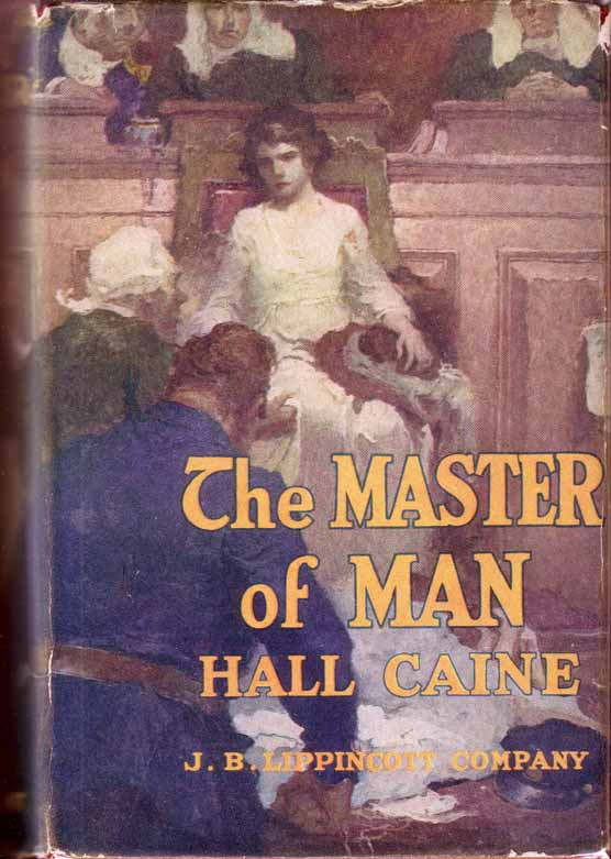 The Master of Man, The Story of a Sin. Hall CAINE
