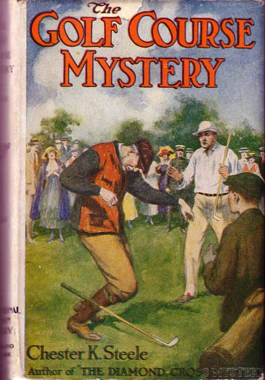 The Golf Course Mystery. Chester STEELE.