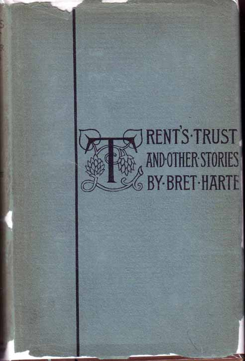 Trent's Trust and Other Stories. Bret HARTE