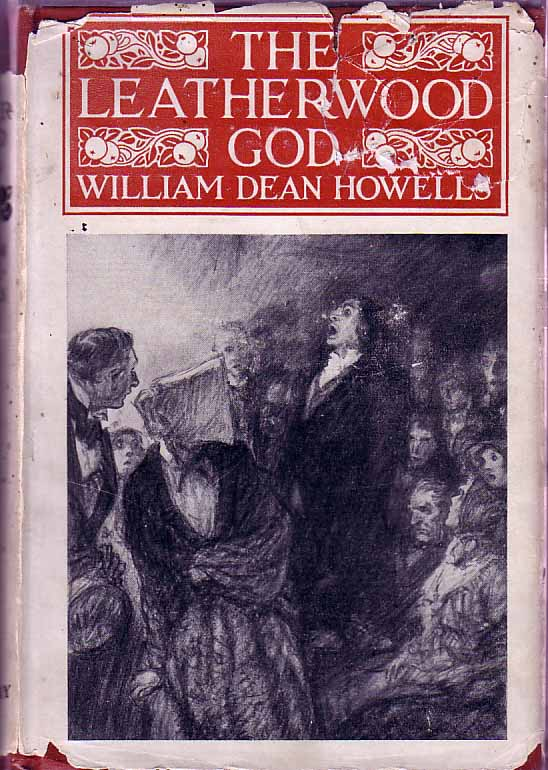 The Leatherwood God. William Dean HOWELLS.