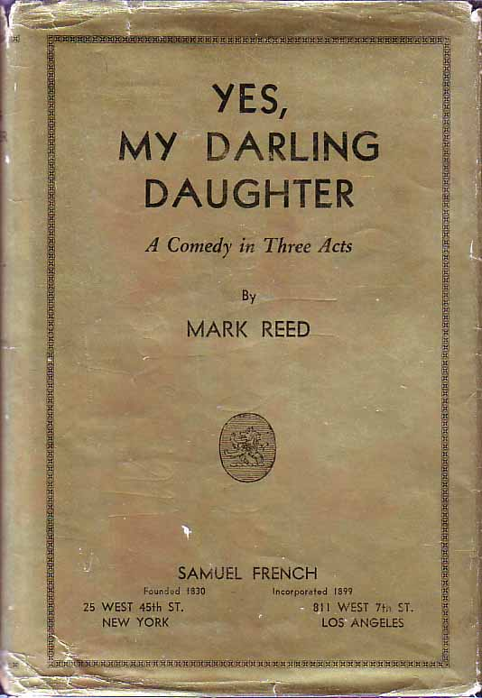 Yes, My Darling Daughter: A Comedy In Three Acts. Mark REED