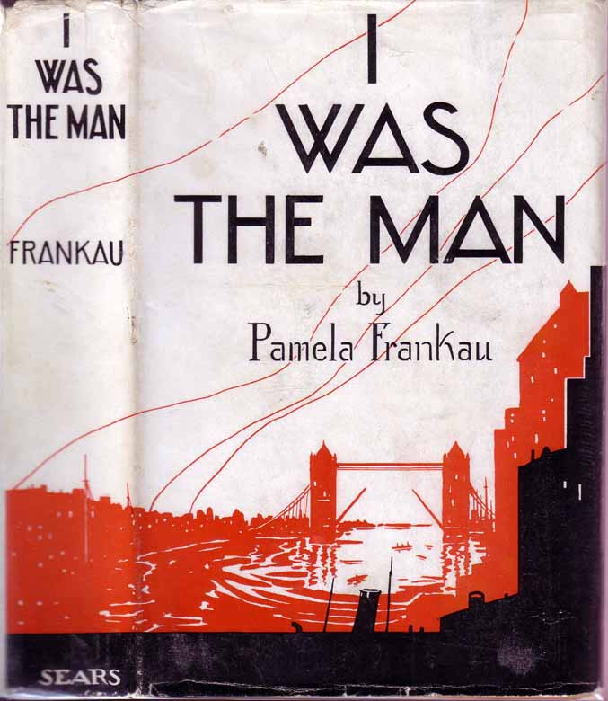 I Was the Man [MIDDLE CLASS FICTION]. Pamela FRANKAU