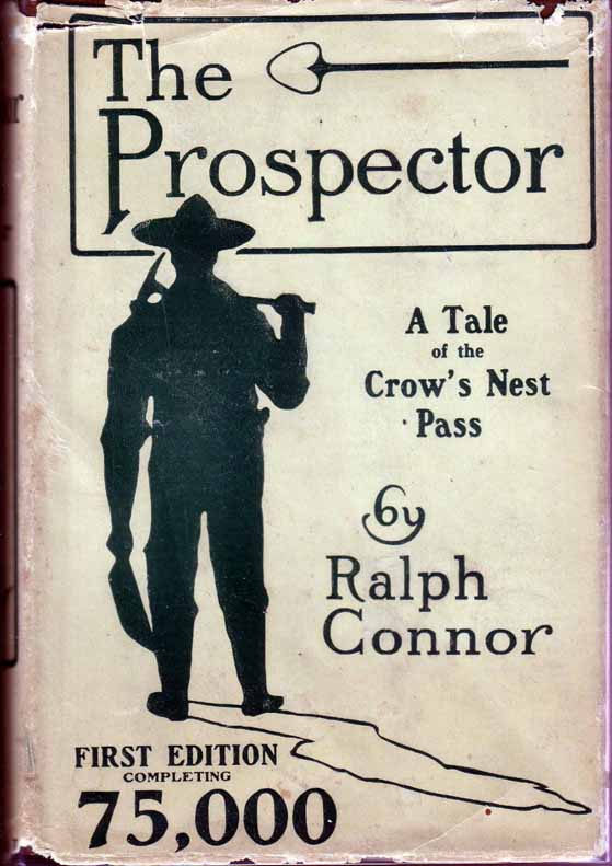 The Prospector, A Tale of the Crow's Nest Pass. Ralph CONNOR