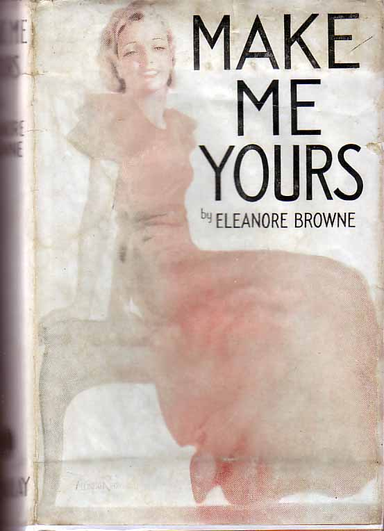 Make Me Yours (HOLLYWOOD FICTION). Eleanore BROWNE