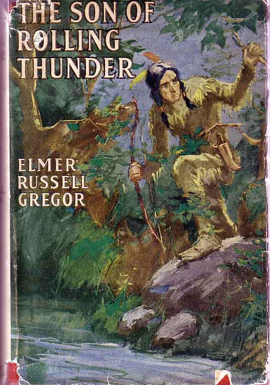 The Son of Rolling Thunder. Elmer Russell GREGOR