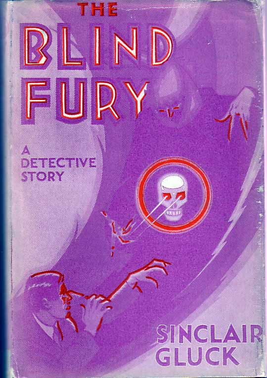 The Blind Fury: A Detective Story. Sinclair GLUCK