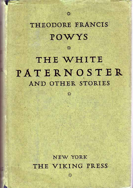 The White Paternoster and Other Stories. Theodore Francis POWYS