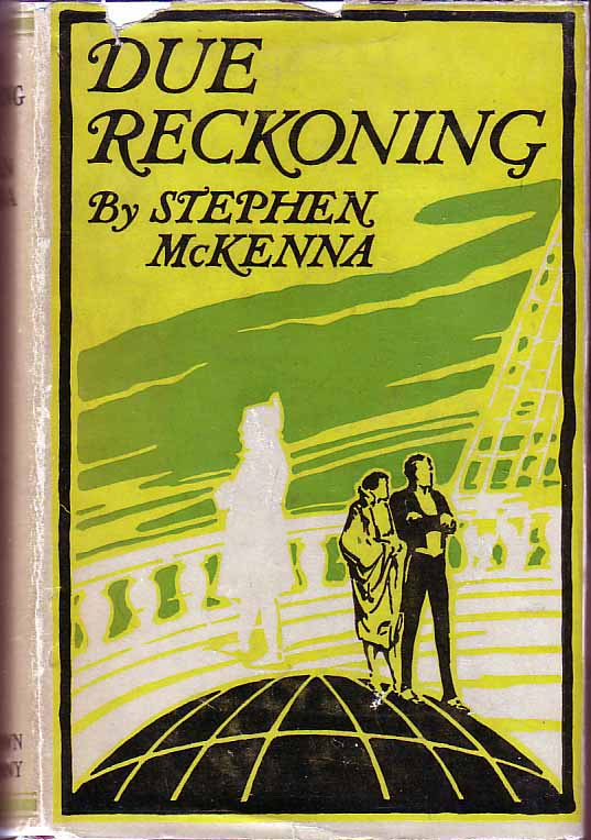 Due Reckoning: Being the Third and Last Parts of the Realists. Stephen McKENNA