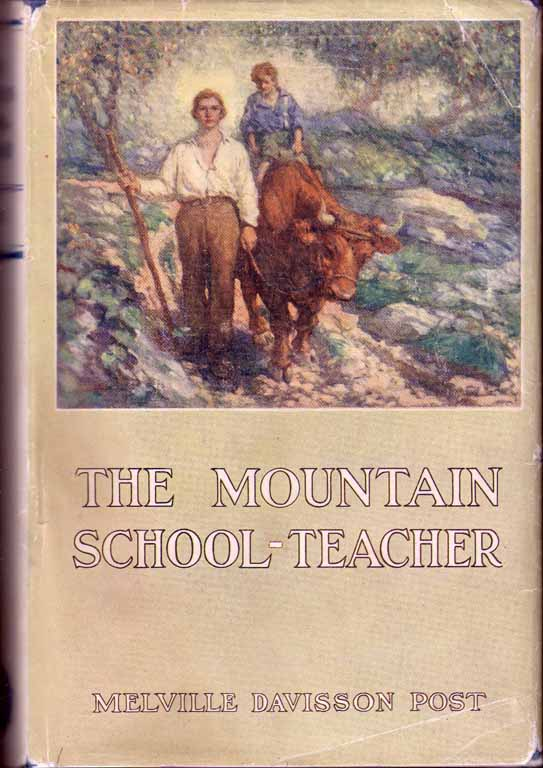 The Mountain School-Teacher. Melville Davisson POST.