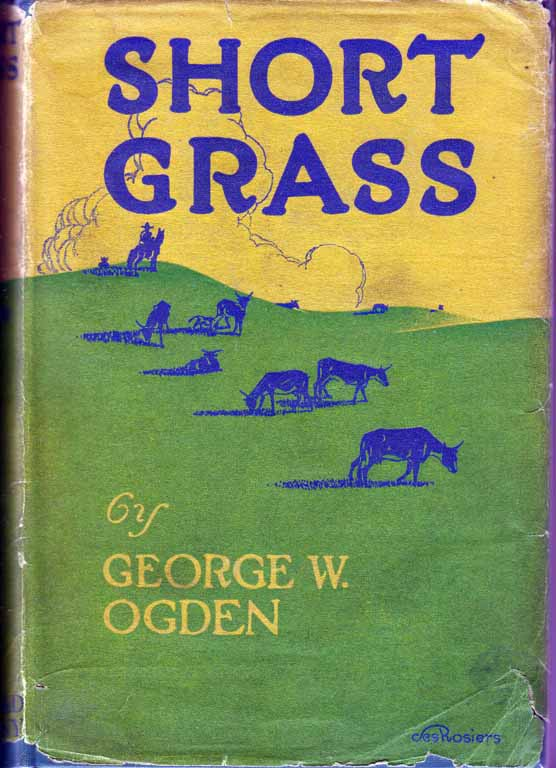 Short Grass. George W. OGDEN