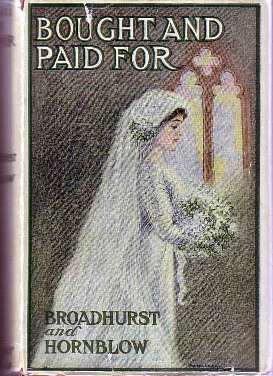 Bought and Paid For. George BROADHURST, Arthur HORNBLOW