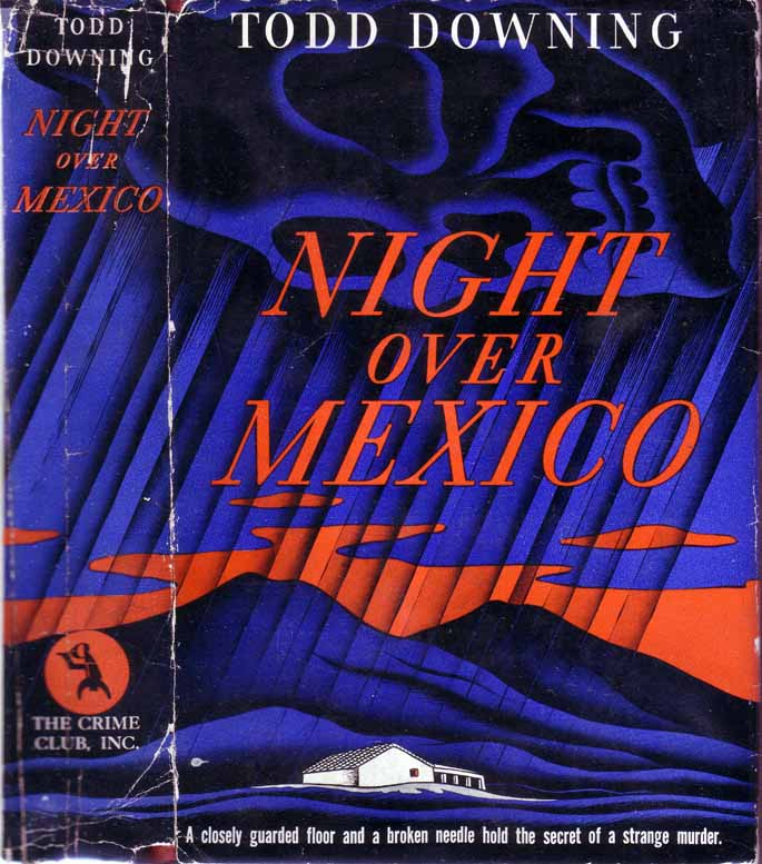 Night Over Mexico. Todd DOWNING