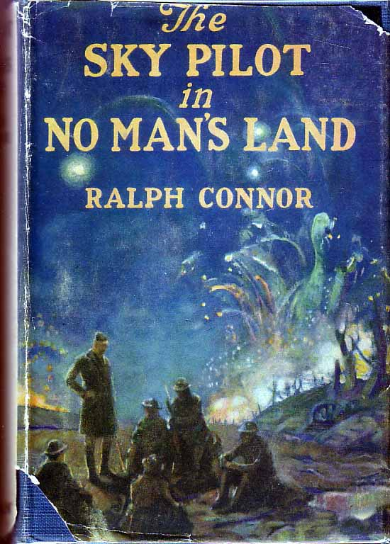 The Sky Pilot In No Man's Land. Ralph CONNOR