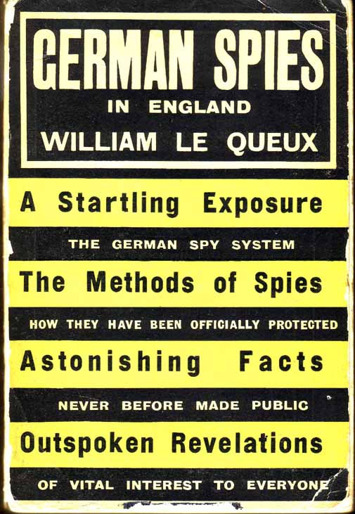 German Spies In England, An Exposure. William LE QUEUX