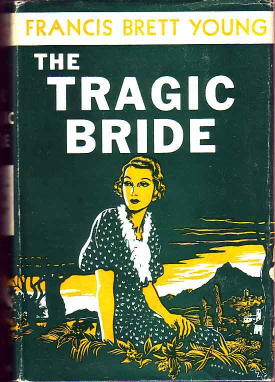 The Tragic Bride. Francis Brett YOUNG