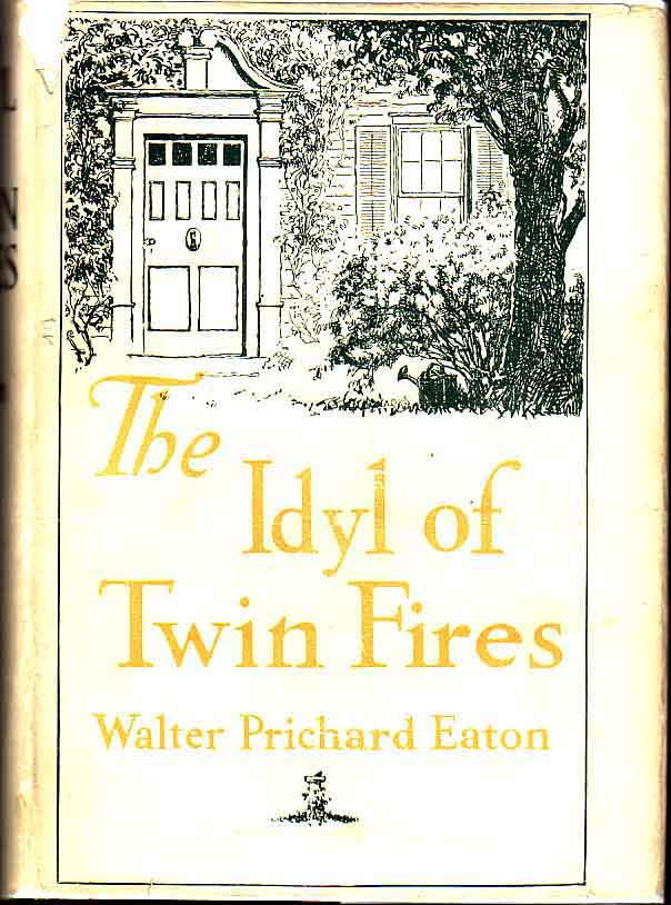 Th Idyl of Twin Fires. Walter Prichard EATON