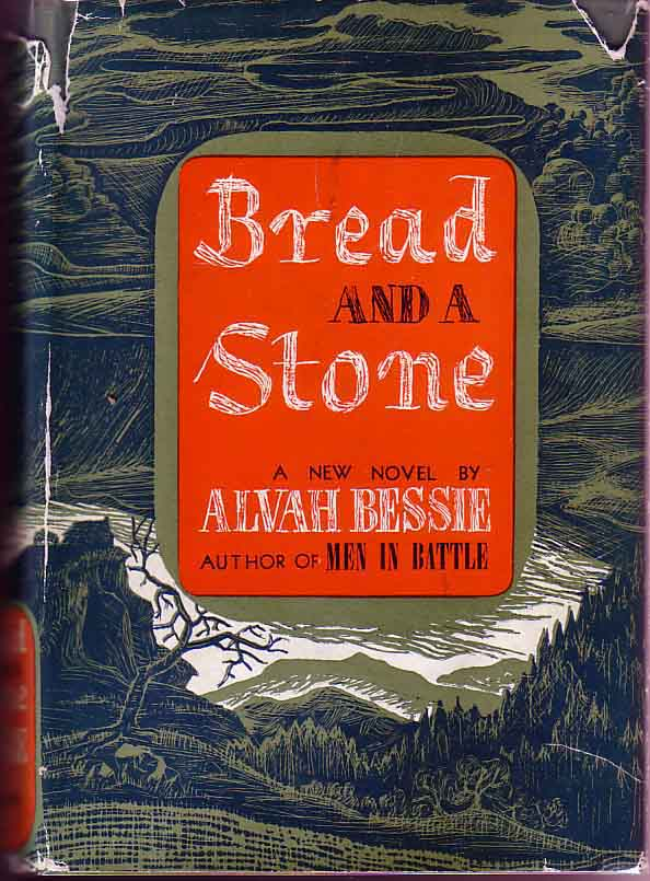 Bread and a Stone. Alvah BESSIE.