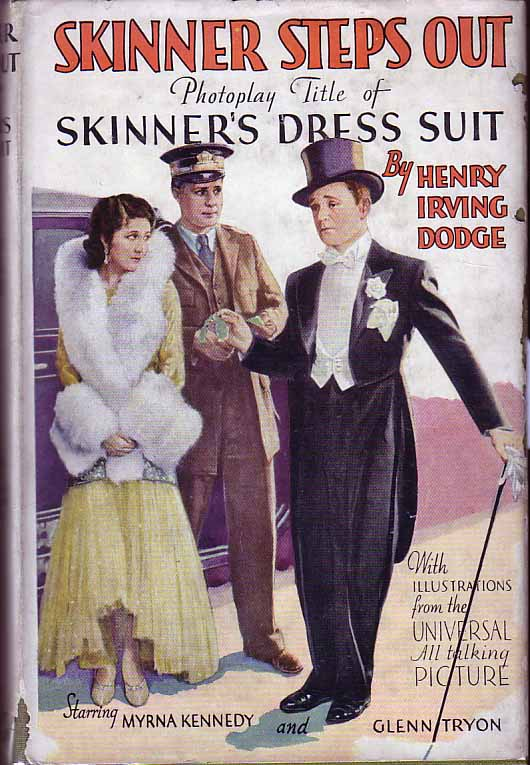 Skinner Steps Out: Photoplay Title of Skinner's Dress Suit. Henry Irving DODGE.