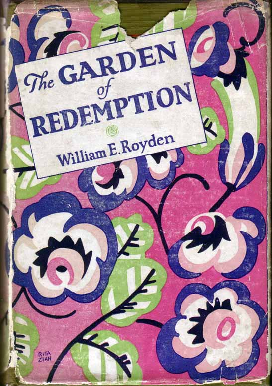 The Garden of Redemption. William E. ROYDEN.