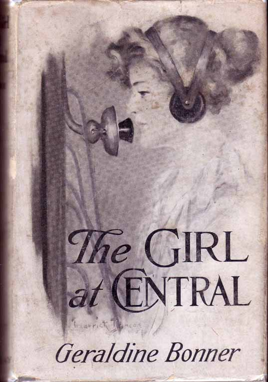 The Girl at Central. Geraldine BONNER