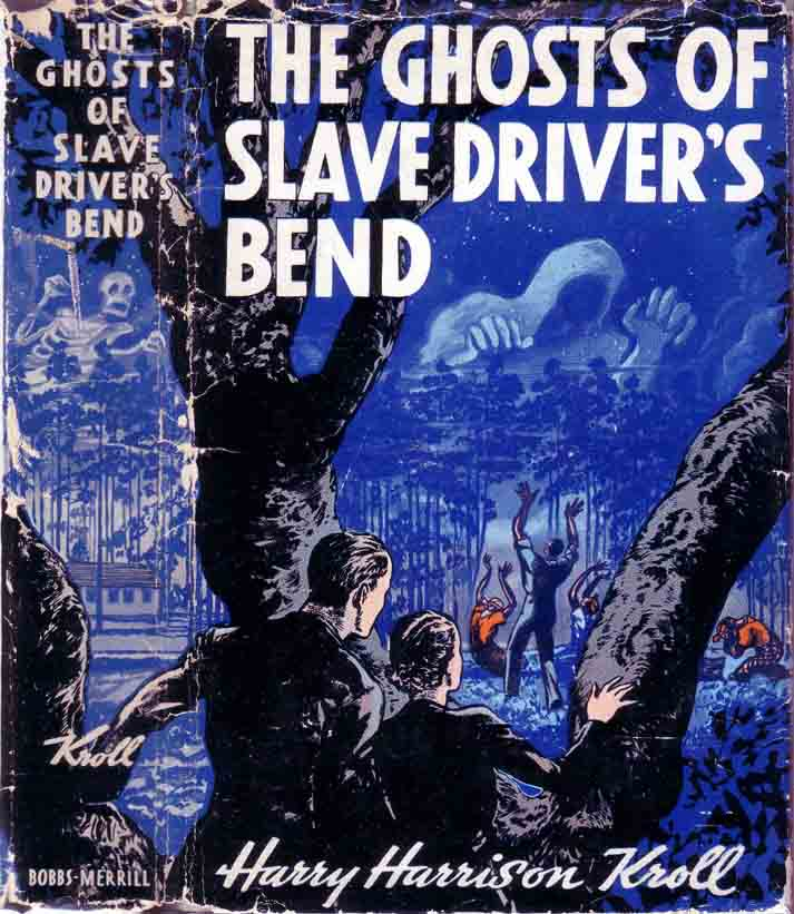 The Ghosts of Slave Driver's Bend. Harry Harrison KROLL