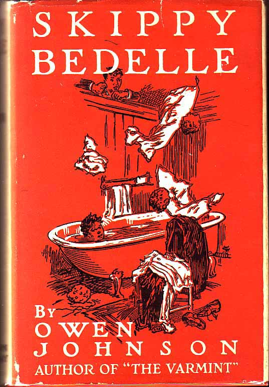 Skippy Bedelle: The Sentimental Progress from the Urchin to the Complete Man of the World. Owen JOHNSON.