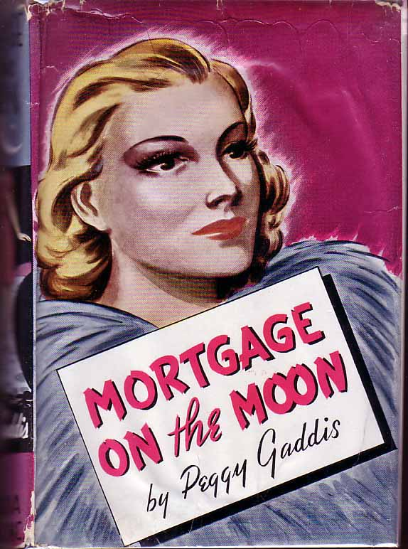 Mortgage on the Moon. Peggy GADDIS