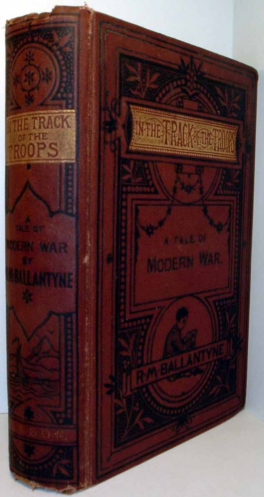 In the Track of the Troops: A Tale of Modern War. R. M. BALLANTYNE.
