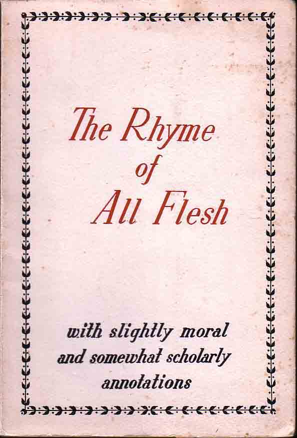 The Rhyme of all Flesh – with slightly moral, somewhat scholarly annotations. Don BONMAL