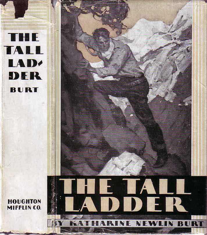 The Tall Ladder. Katharine Newlin BURT