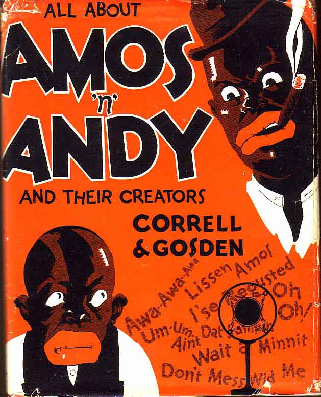 All About Amos 'N' Andy and their Creators Correll and Gosden. Correll and Gosden