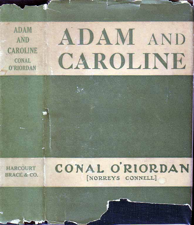Adam and Caroline: Being the Sequel to Adam of Dublin. Conal O'RIORDAN, Norreys Connell
