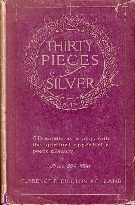 Thirty Pieces of Silver. Clarence B. KELLAND