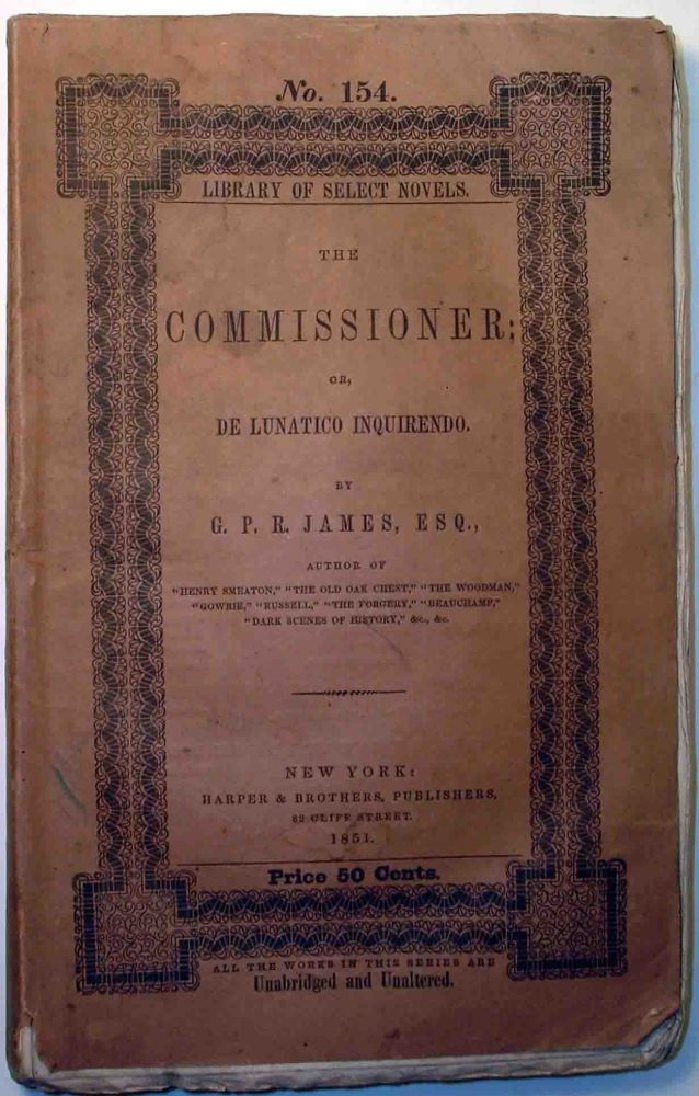 The Commissioner; or, De Lunatico Inquirendo. G. P. R. JAMES