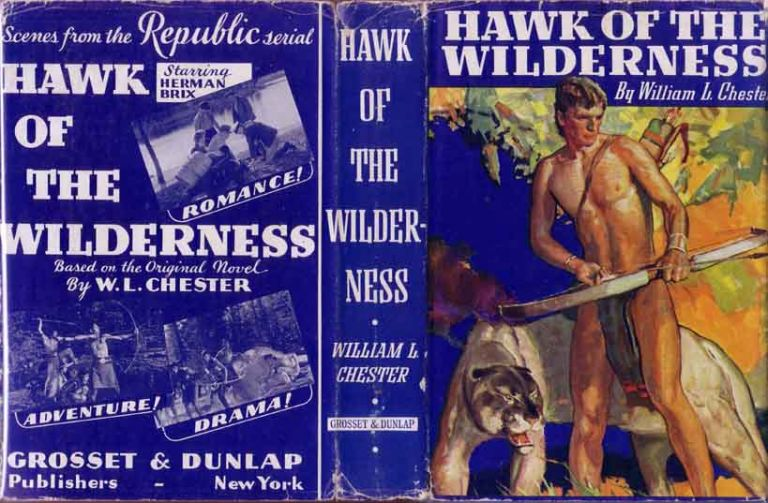 Hawk Of The Wilderness. William L. CHESTER.