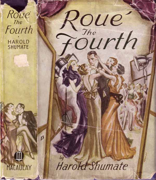 Roue the Fourth. (HOLLYWOOD NOVEL). Harold SHUMATE.